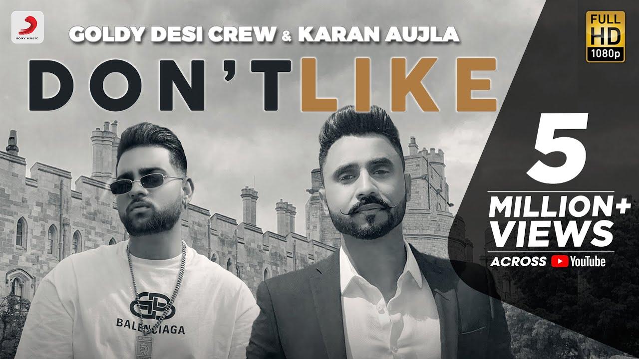 Don't Like Lyrics Goldy Desi Crew X Karan Aujla