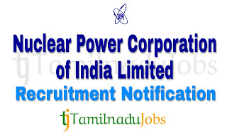 NPCIL Recruitment notification of 2018,  govt jobs for graduates