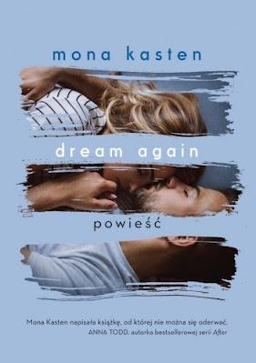 """""""Dream Again"""" Mona Kasten"""