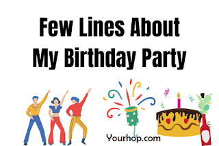 Short few lines essay on my birthday party for class 1,2,3,4,5