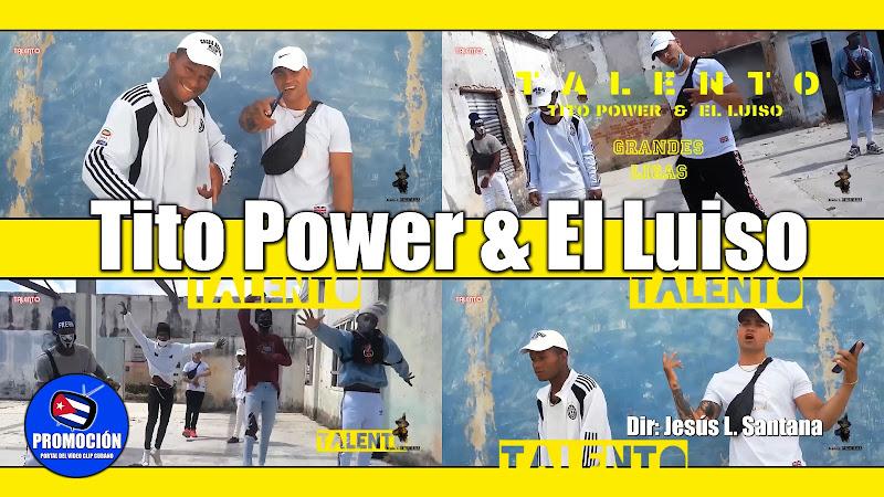 Tito Power & El Luiso - ¨Talento¨ - Videoclip - Director: Jesús L. Santana. Portal Del Vídeo Clip Cubano. Música cubana. Reguetón. Cuba.