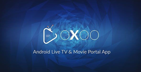 OXOO v1.0.2 - Android Live TV & Movie Portal App with Powerful Admin Panel - nulled