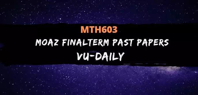 MTH603 MOAZ