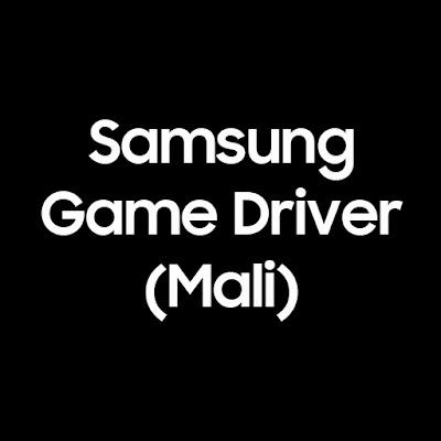 Samsung GameDriver - Mali (S20/N20)