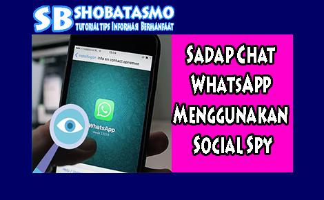 Sadap Chat WhatsApp Menggunakan Social Spy