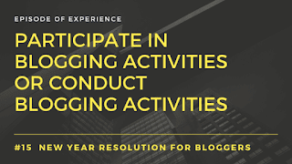 Participate in blogging activities or conduct blogging activities