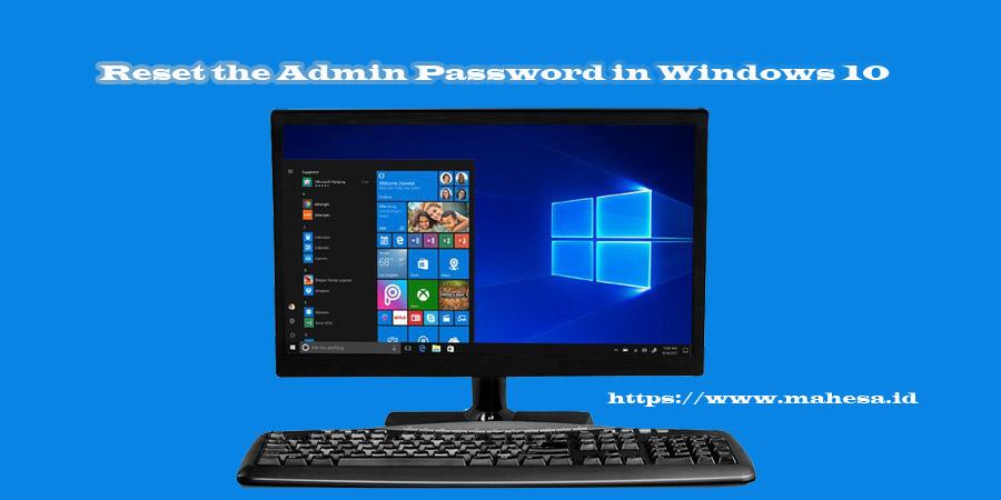Cara Reset Kata Sandi Admin di Windows 10