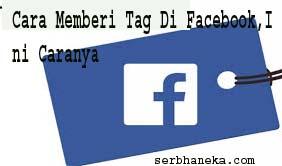 Cara Memberi Tag Di Facebook,Ini Caranya