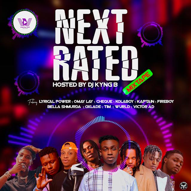 MIXTAPE: Dj Kyng B - Next Rated Mixtape