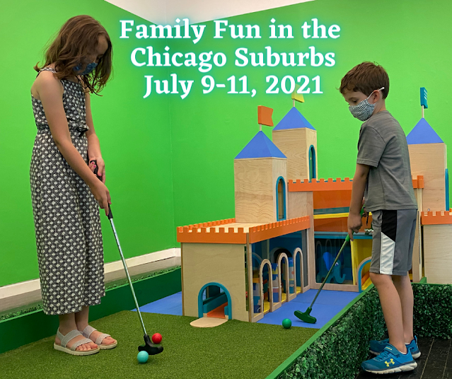 Chicago Suburbs Family Fun July 9-11, 2021