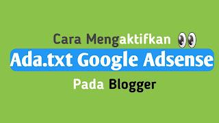 Cara Pasang ads.txt Adsense Pada Blogger