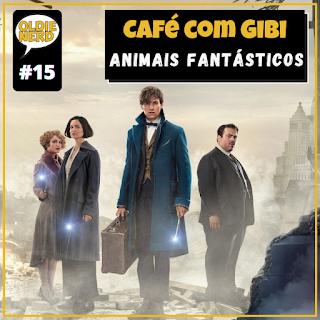 Podcast,café,com,gibi,animais, fantásticos, Harry, Potter