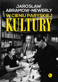 """W cieniu paryskiej """"Kultury"""" - Jarosław Abramow-Newerly"""