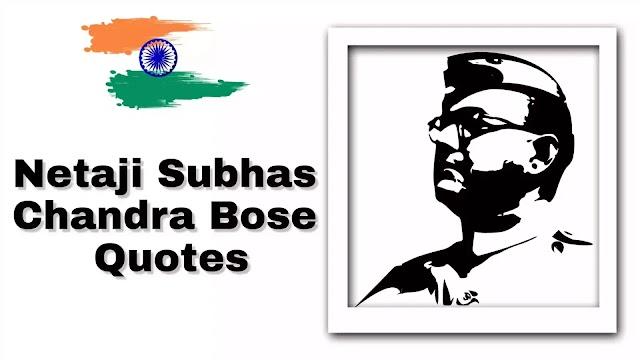 25+ Netaji Subhas Chandra Bose Most Inspiring Quotes