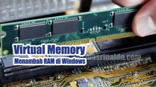 Setting Virtual Memory Untuk Menambah RAM di Windows 10 dan 7