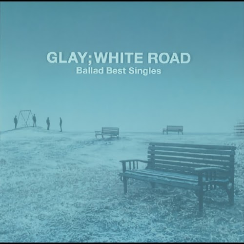 グレイ WHITE ROAD Ballad Best Singles rar, flac, zip, mp3, aac, hires