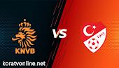مشاهدة مباراة تركيا وهولند بث مباشر اليوم بتاريخ 24-03-2021 في تصفيات كأس العالم