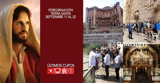 ¡Últimos cupos! PEREGRINACIÓN A TIERRA SANTA, SEPTIEMBRE 11 AL 22 DE 2019