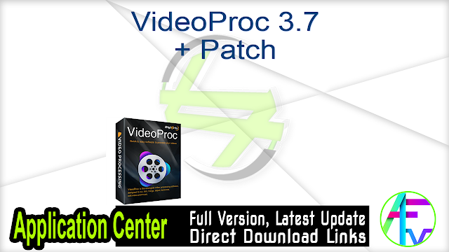 VideoProc 3.7 + Patch