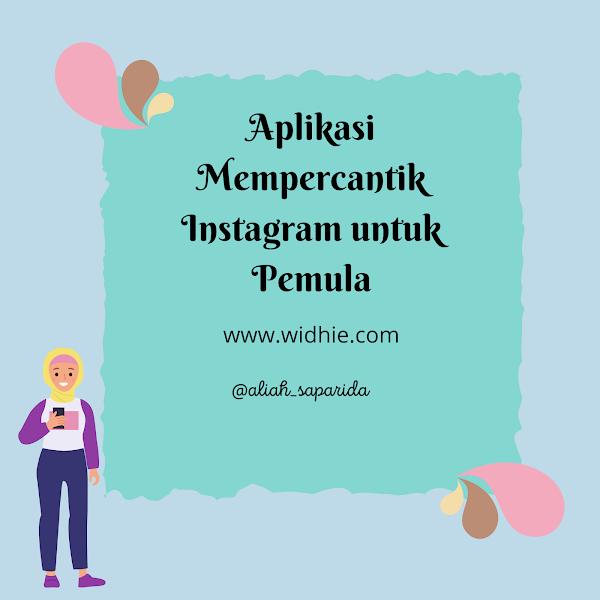 Aplikasi Mempercantik Instagram bagi Pemula