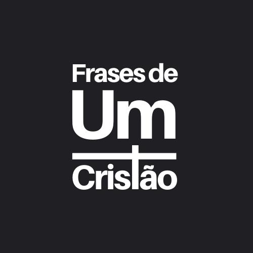FRASES DE UM CRISTÃO