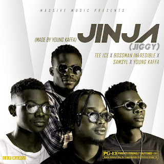 DOWNLOAD MUSIC MP3: Jinja (Jiggy) - Tee Ice x Bossman Ikredible x Samsyl x Young Kaffa