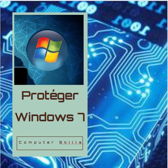Protéger des postes de travail Windows 7