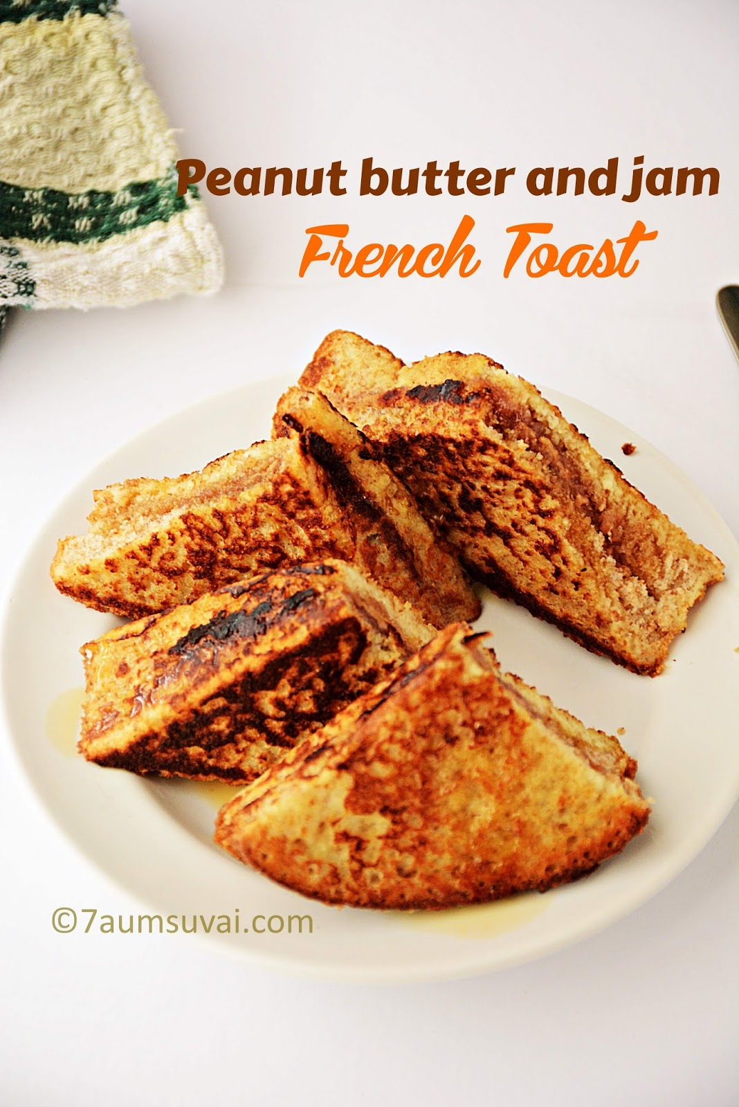Peanut Butter Jam French Toast Recipes With Video