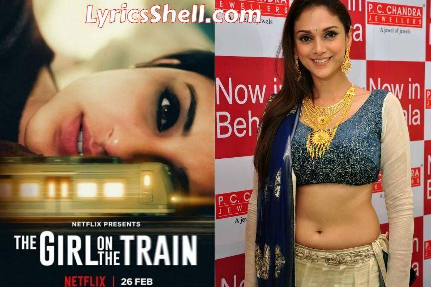(2021) Watch The Girl on the Train Full Movie Online Or Download Available On The Netflix: Stars Parineeti Chopra, Aditi Rao Hydari, Kirti Kulhari