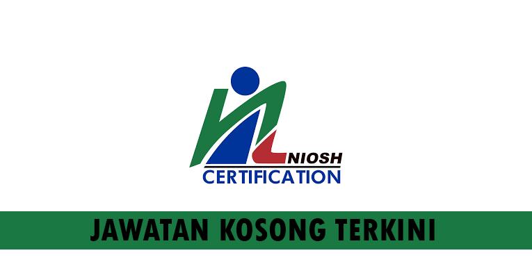 Kekosongan terkini di NIOSH Certification Sdn Bhd