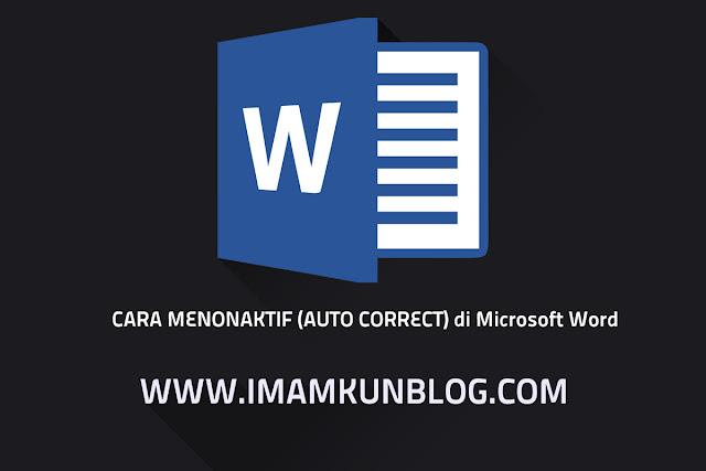 Cara Menonaktifkan Ejaan Otomatis (Auto Correct) di Microsft Word