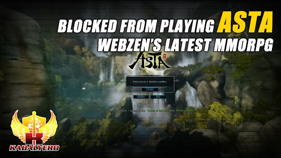 Blocked From Playing Asta ★ Webzen's Latest MMORPG