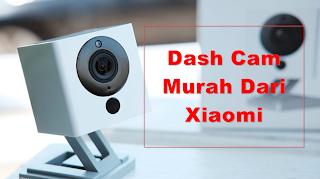 Paling Murah, Cara Jadikan Xiaomi Xiaofan 1s Jadi Dash Cam