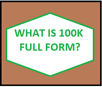 What Is 100K Full Form in Figures?