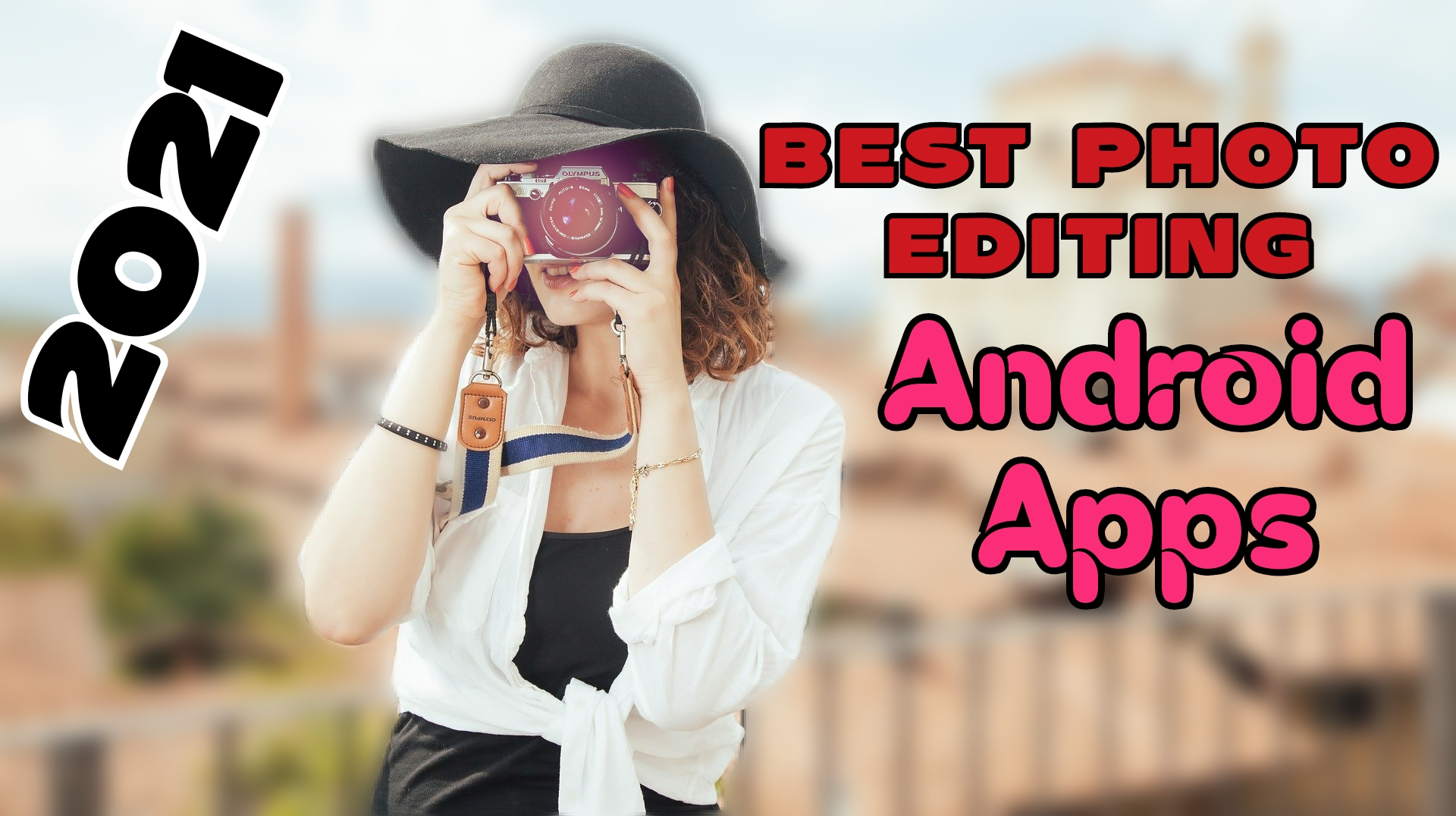 Top 8+ Best Free Photo Editing Apps For Android In 2021