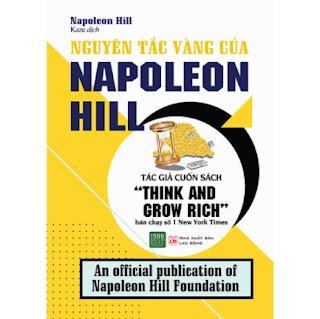 Nguyên Tắc Vàng Của Napoleon Hill: Cuốn Sách Nổi Tiểng Về Đề Tài Phát Triển Tiềm Năng Con Người Của Bậc Thầy Napoleon Hill ( Tặng Boookmark Tuyệt Đẹp ) ebook PDF EPUB AWZ3 PRC MOBI