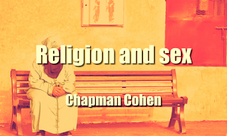 Religion and sex; (1919) PDF by Chapman Cohen