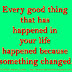 Every good thing that has happened in your life happened because something changed.