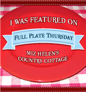 Full Plate Thursday # 366 at Miz Helen's Country Cottage