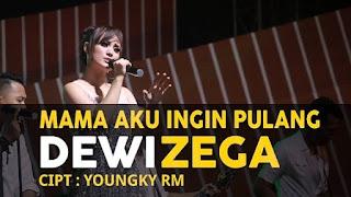 Lirik Lagu Mama Aku Ingin Pulang - Dewi Zega