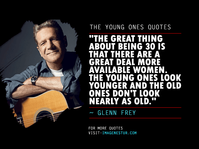 The-Young-Ones-Quotes-Glenn-Frey