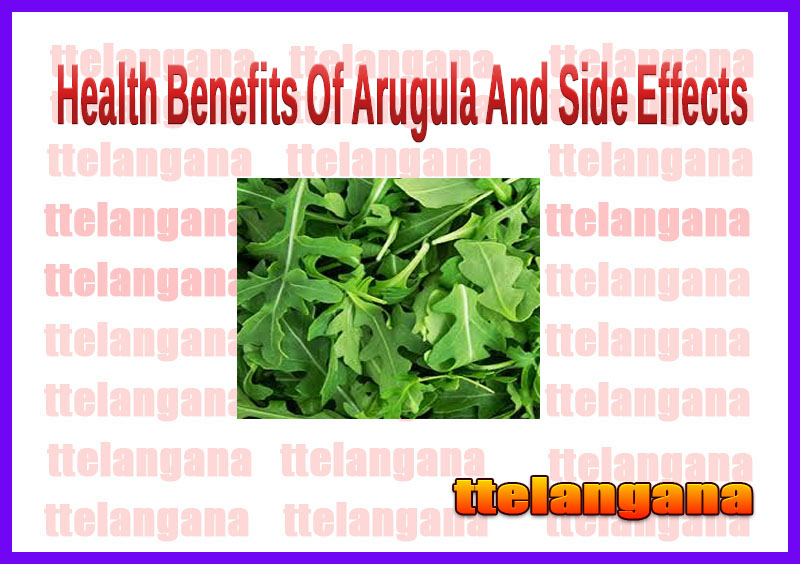 Health Benefits Of Arugula And Side Effects