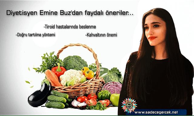 Diyetisyen Emine Buz: Tiroid hastalarında beslenme, Doğru tartılma yöntemi ve Kahvaltının önemi
