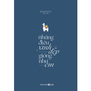 Những Điều Xinh Đẹp Giống Như Em ebook PDF-EPUB-AWZ3-PRC-MOBI