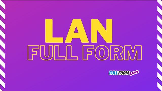 Full Form of LAN