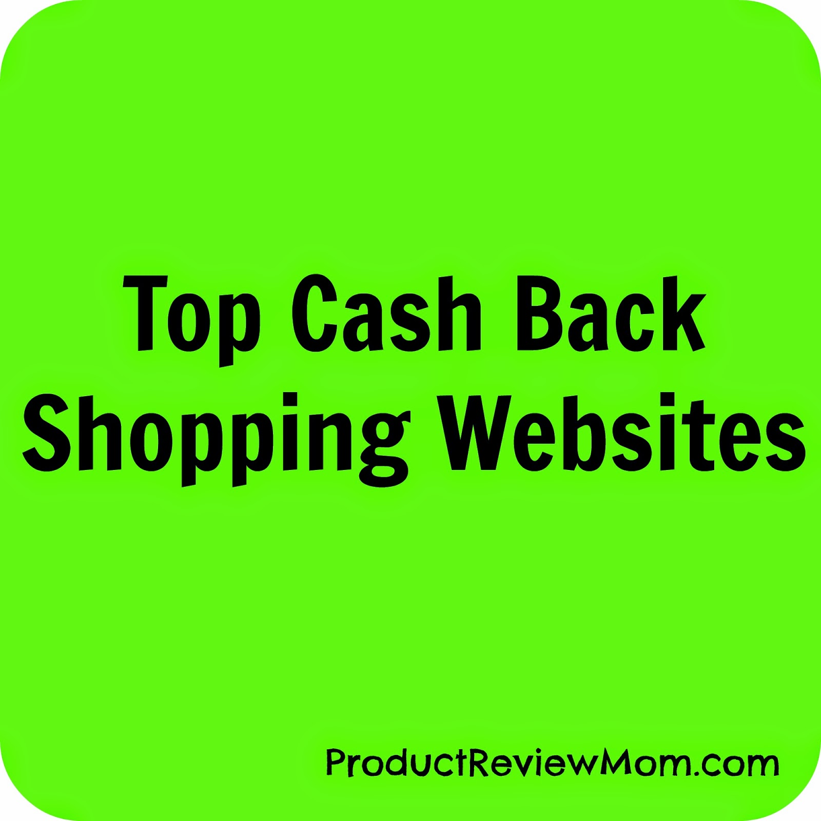 Top Cash Back Shopping Websites #SaveMoney via www.productreviewmom.com