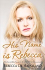 https://www.amazon.com/His-Name-Rebecca-Havalland/dp/1842234447