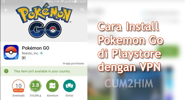 Cara Install Pokemon Go di Playstore dengan VPN