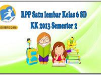 RPP Kelas 6 Satu Lembar Semester 2 Kurikulum 2013