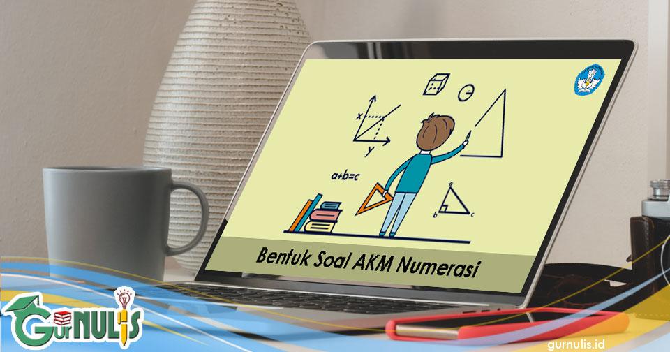 Bentuk Soal AKM Numerasi - www.gurnulis.id